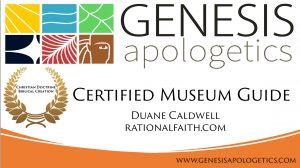 Genesis apologetics - Certified Museum Guide